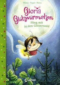 Cover von Gloria Glühwürmchen - Flieg mit in den Glitzerwald