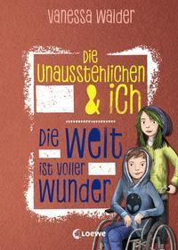 Cover von Die Unausstehlichen & ich - Die Welt ist voller Wunder