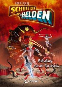 Cover von Schule der Helden - Bedrohung aus der Unterwelt