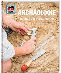Cover von WAS IST WAS Band 141 Archäologie. Schätze der Vergangenheit