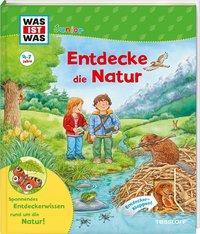 Cover von WAS IST WAS Junior Entdecke die Natur