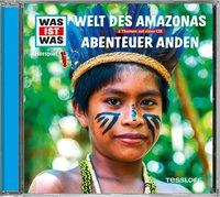 Cover von WAS IST WAS Hörspiel-CD: Welt des Amazonas/ Abenteuer Anden