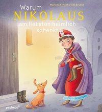 Cover von Warum Nikolaus am liebsten heimlich schenkt