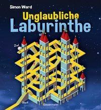 Cover von Unglaubliche Labyrinthe
