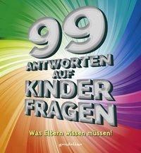 Cover von 99 Antworten auf Kinderfragen - Was Eltern wissen müssen!