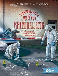 Cover von Geheimnisvolle Welt der Kriminalistik