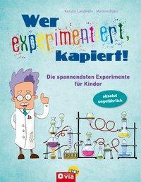Cover von Wer experimentiert, kapiert!