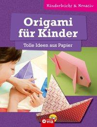 Cover von Origami für Kinder - Tolle Ideen aus Papier