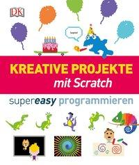 Cover von Kreative Projekte mit Scratch supereasy programmieren