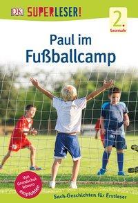 Cover von SUPERLESER! Paul im Fußballcamp