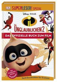 Cover von SUPERLESER! SPEZIAL Disney Pixar Die Unglaublichen 2 Das offizielle Buch zum Film