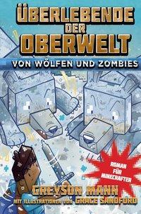 Cover von Überlebende der Oberwelt: Von Wölfen und Zombies - Roman für Minecrafter