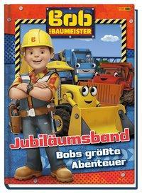 Cover von Bob der Baumeister Jubiläumsband: Bobs größte Abenteuer