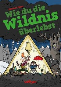 Cover von Wie du die Wildnis überlebst