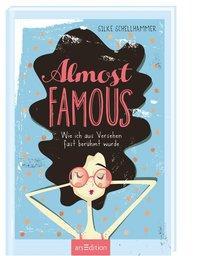 Cover von Almost famous - Wie ich aus Versehen fast berühmt wurde