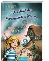 Cover von Das Hotel der verzauberten Träume - Fräulein Apfels Geheimnis