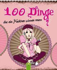 Cover von 100 Dinge die ein Mädchen wissen muss