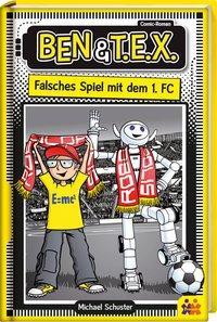 Cover von Ben & T.E.X. - falsches Spiel mit dem 1. FC