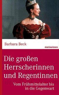 Cover von Die großen Herrscherinnen und Regentinnen