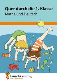 Cover von Quer durch die 1. Klasse, Mathe und Deutsch - Übungsblock
