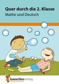 Cover von Quer durch die 2. Klasse, Mathe und Deutsch - Übungsblock