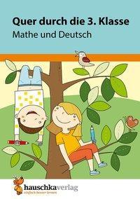 Cover von Quer durch die 3. Klasse, Mathe und Deutsch - Übungsblock