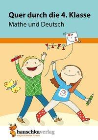 Cover von Quer durch die 4. Klasse, Mathe und Deutsch - Übungsblock