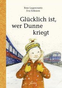 Cover von Glücklich ist, wer Dunne kriegt