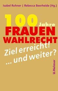 Cover von 100 Jahre Frauenwahlrecht