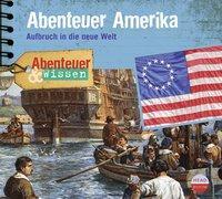 Cover von Abenteuer & Wissen: Abenteuer Amerika
