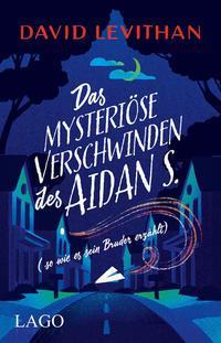 Cover von Das mysteriöse Verschwinden des Aidan S. (so wie es sein Bruder erzählt)
