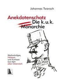 Cover von Österreichischer Anekdotenschatz - Die k. u. k. Monarchie