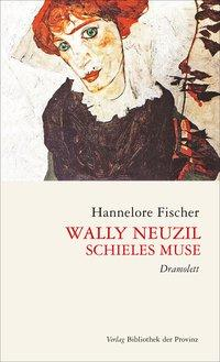 Cover von Wally Neuzil - Schieles Muse