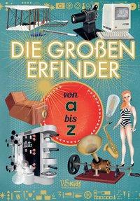 Cover von Die großen Erfinder von A bis Z