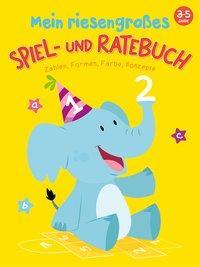 Cover von Mein riesengroßes Spiel- und Ratebuch 3 - 5 Jahre